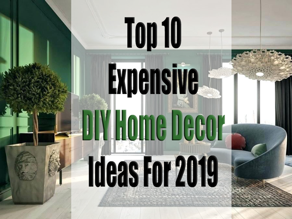 do it yourself home decor ideas for 2019