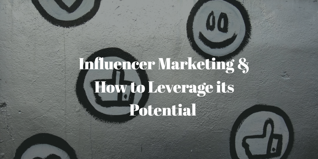 influencer marketing & its potential